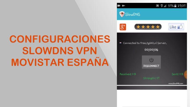 configuracion slowdns movistar españa internet gratis vpn 3g 4g lte