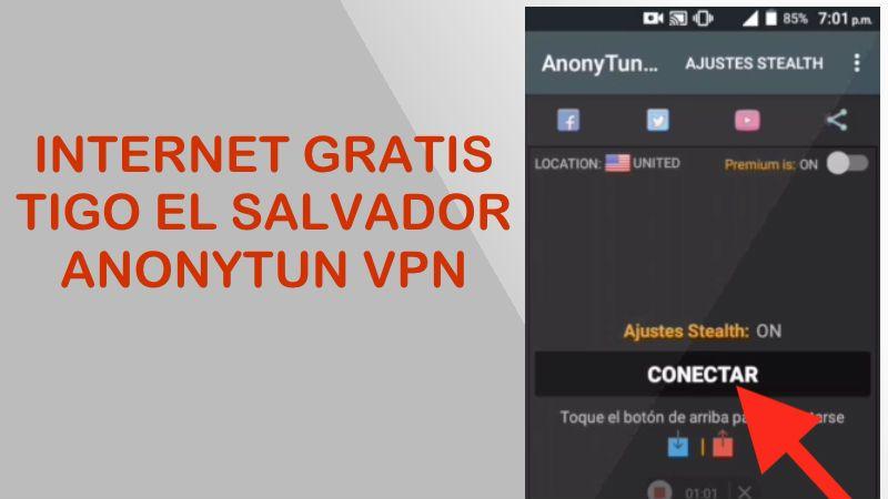 internet gratis tigo el salvador con anonytun vpn 2018 configuraciones apk