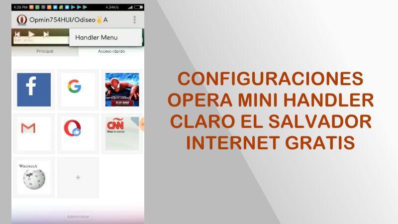 configuracion opera mini handler claro el salvador 2019 internet gratis trick