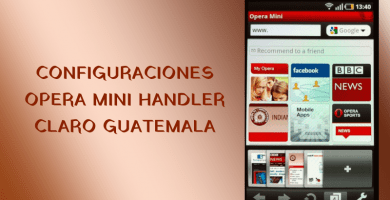 configuraciones claro guatemala opera mini handler apk 2019