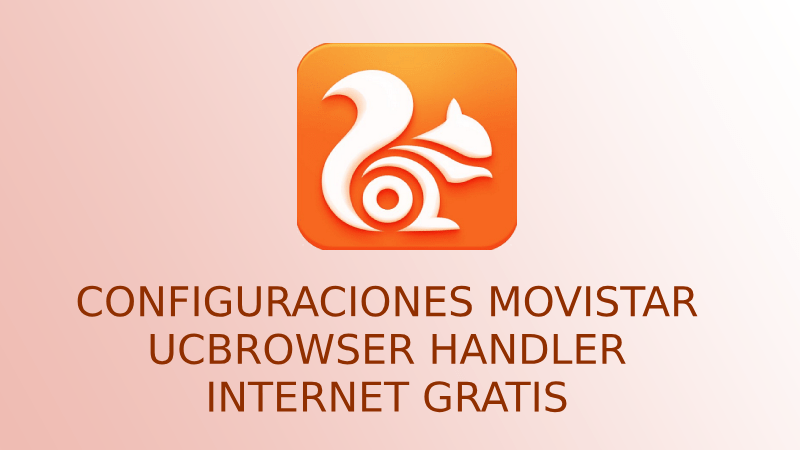 uc browser internet gratis movistar