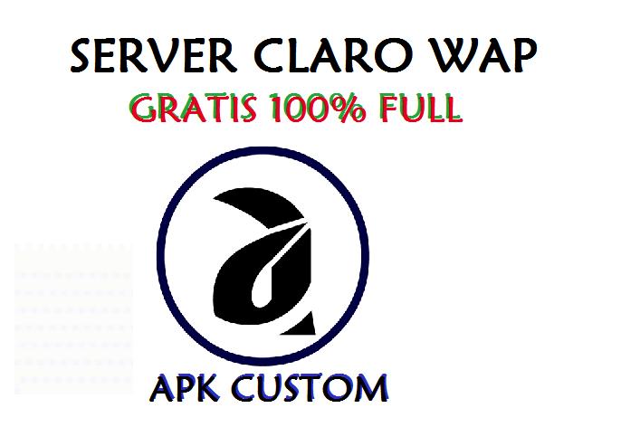 descargar server apk custom claro wap 2019