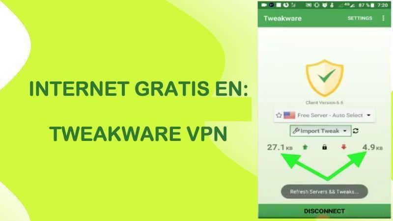 internet gratis con redes ilimitadas telcel movistar mexico 2019 tweakware vpn apk