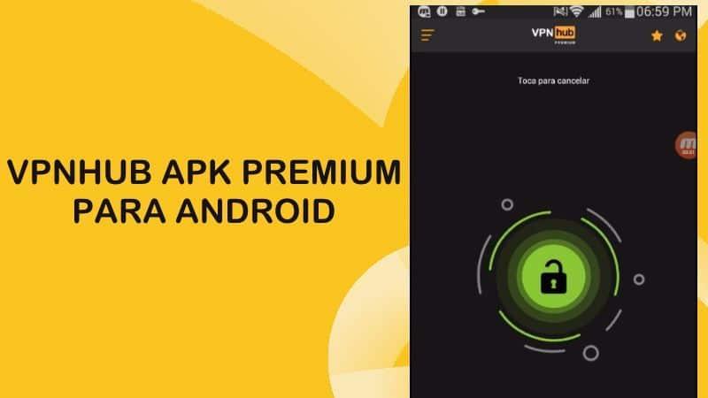 vpnhub apk premium descargar aplicacion app android