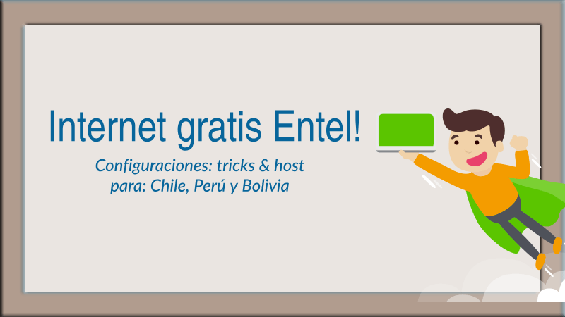 internet gratis entel 2019 android chile peru bolivia